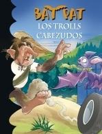 Los Trolls Cabezudos  by  Roberto Pavanello