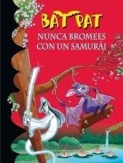 Nunca bromees con un samurai (Bat Pat, #15)  by  Roberto Pavanello