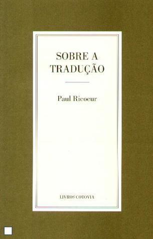 Sobre a Tradução Paul Ricoeur