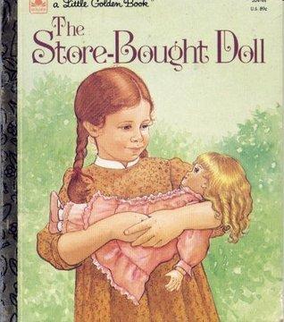 The Store-Bought Doll (Little Golden Book) Lois Meyer