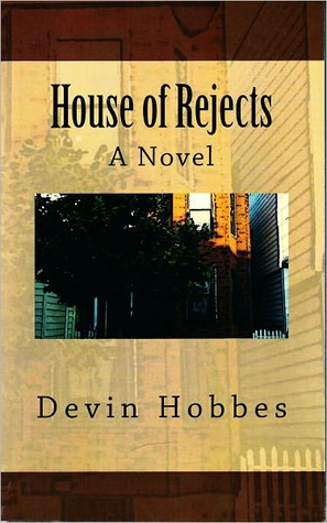 House of Rejects  by  Devin Hobbes