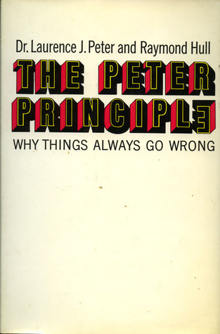 The Peter Principle  by  Laurence J. Peter