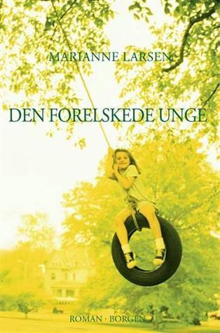 Den forelskede unge  by  Marianne Larsen
