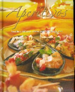 Aperitivos: Sencillas y Deliciosas Recetas Explicadas Paso a Paso Parragon Publishing