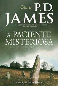 A Paciente Misteriosa  by  P.D. James