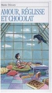 Amour, réglisse et chocolat (Roman Jeunesse, #4)  by  Marie Décary