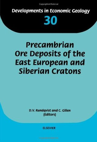 Precambrian Ore Deposits Of The East European And Siberian Cratons D.V. Rundkvist