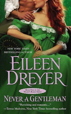 Never a Gentleman (The Drakes Rakes, #2)  by  Eileen Dreyer