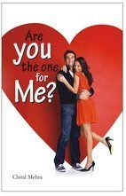 Are You The One For Me  by  Chital Mehta