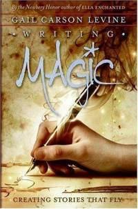 Writing Magic  by  Gail Carson Levine