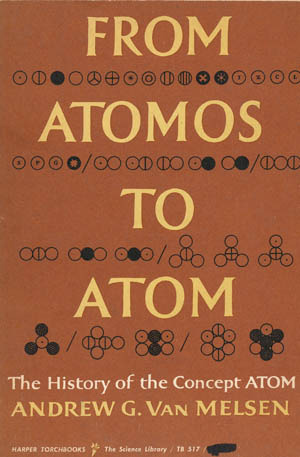 From Atomos to Atom: The History of the Concept Atom  by  Andreas Gerardus Maria van Melsen