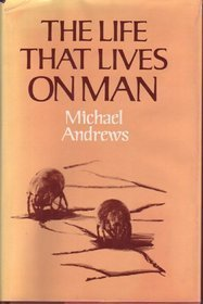 The Life That Lives On Man  by  Michael Andrews