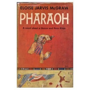 Pharaoh  by  Eloise Jarvis McGraw