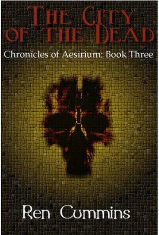 The City of the Dead (Book 3) Ren Cummins