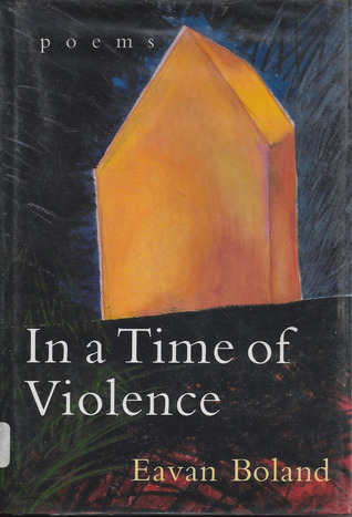 In a Time of Violence: Poems Eavan Boland