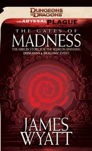 The Gates of Madness  (The Abyssal Plague, #0) James Wyatt