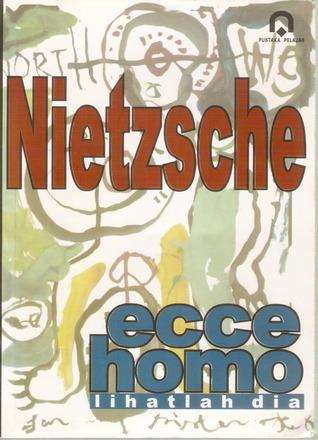 Ecce Homo, lihatlah dia Friedrich Nietzsche