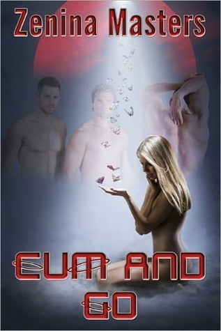 Cum and Go (Four Ever More, #4) Zenina Masters