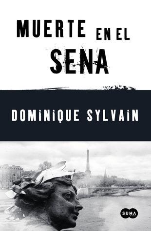 Muerte en el Sena (Jost y Diesel #3)  by  Dominique Sylvain
