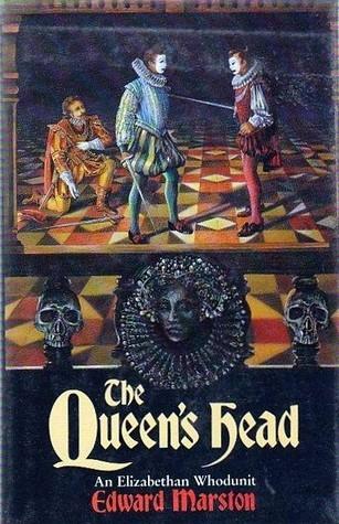 The Queens Head: An Elizabethan Whodunit  by  Edward Marston