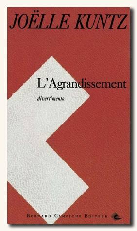 LAgrandissement  by  Joëlle Kuntz