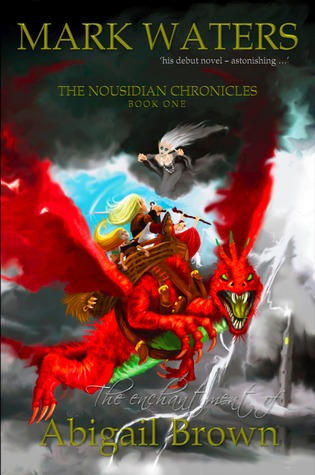 The Enchantment of Abigail Brown (The Nousidian Chronicles, book one) Mark Waters