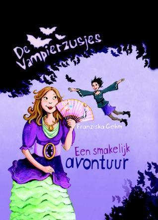 Een smakelijk avontuur (De vampierzusjes, #2)  by  Franziska Gehm