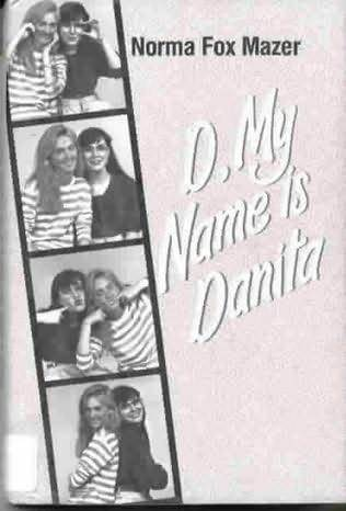 D, My Name Is Danita (My Name Is, #4) Norma Fox Mazer