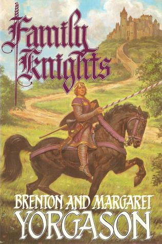 Family Knights  by  Brenton G. Yorgason