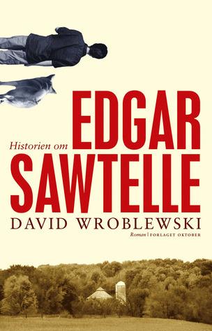 Historien Om Edgar Sawtelle  by  David Wroblewski