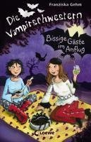 Bissige Gäste im Anflug (Die Vampirschwestern #6)  by  Franziska Gehm