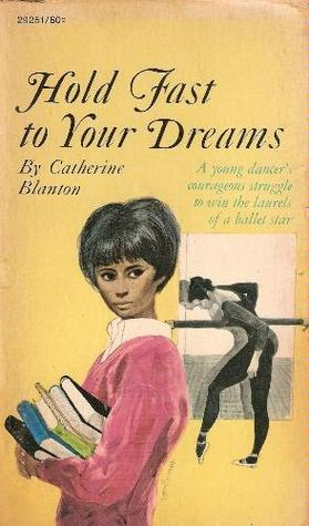 Hold Fast to Your Dreams  by  Catherine Blaton