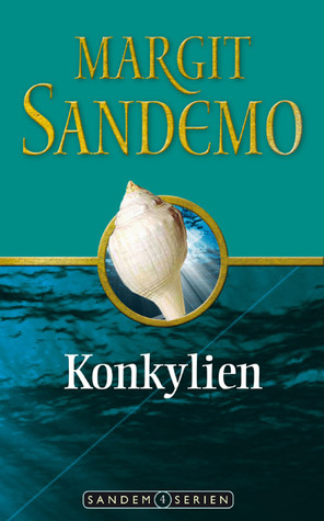Konkylien (Sandemoserien, #4) Margit Sandemo