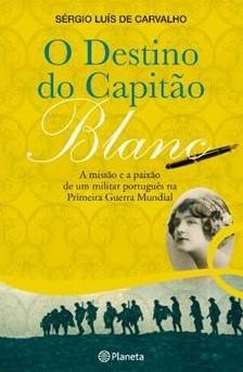 O Destino do Capitão Blanc Sérgio Luís de Carvalho