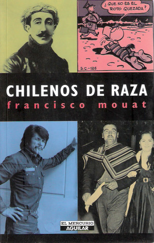 Chilenos de raza Francisco Mouat