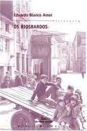 Os biosbardos Eduardo Blanco Amor
