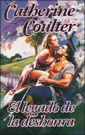 El Legado De La Deshonra  by  Catherine Coulter