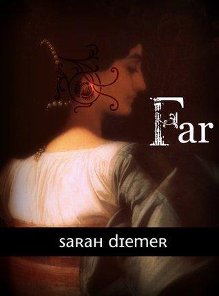 Far  by  Sarah Diemer