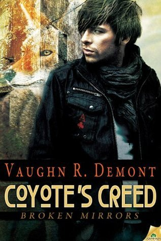 Coyotes Creed (Broken Mirrors, #1)  by  Vaughn R. Demont