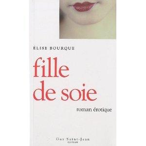 fille de soie  by  Elise Bourque