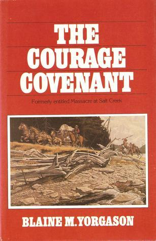 The Courage Covenant  by  Blaine M. Yorgason