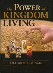 The Power of Kingdom Living  by  Bill Gothard