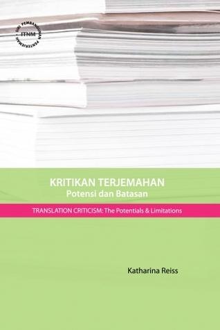 Kritikan Terjemahan: Potensi dan Batasan  by  Katharina Reiss
