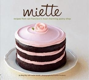 Miette Confection Cookbook  by  Meg Ray