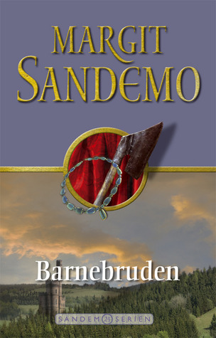 Barnebruden (Sandemoserien, #24) Margit Sandemo