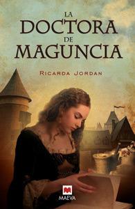 La doctora de Maguncia  by  Sarah Lark