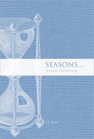 Seasons: Simple Ponderings  by  H. Law