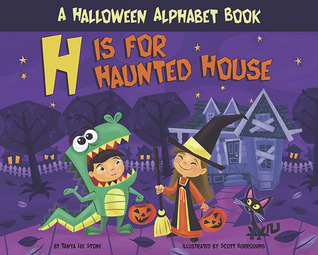 H Is for Haunted House: A Halloween Alphabet Book  by  Tanya Lee Stone