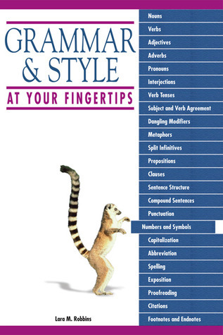 Grammar and Style at Your Fingertips  by  Lara M. Robbins