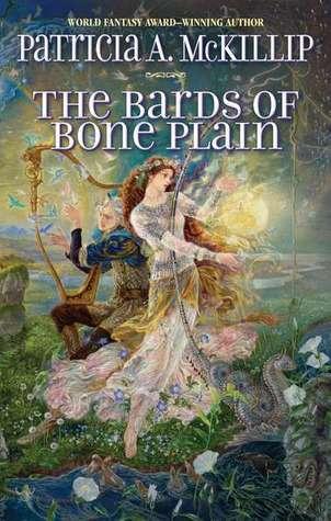 The Bards of Bone Plain Patricia A. McKillip